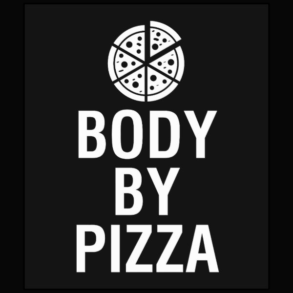 BODY BY PIZZA