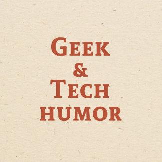 Geek & Tech Humor