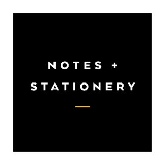 Notes + Stationery