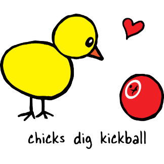 """""""Chicks Dig Kickball"""" Items"""