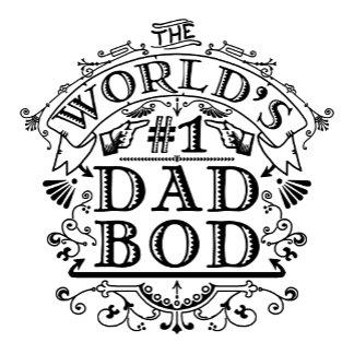 World's #1 Dad Bod