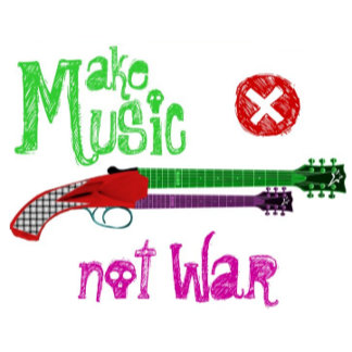 Make Music Not War