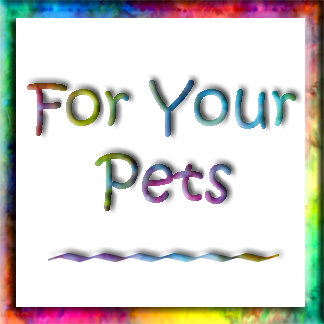 For Your Pets