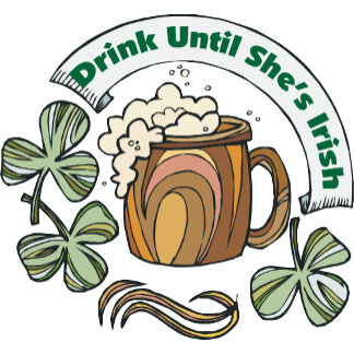 Irish I Were Drunk TShirt Drink Until She's Irish