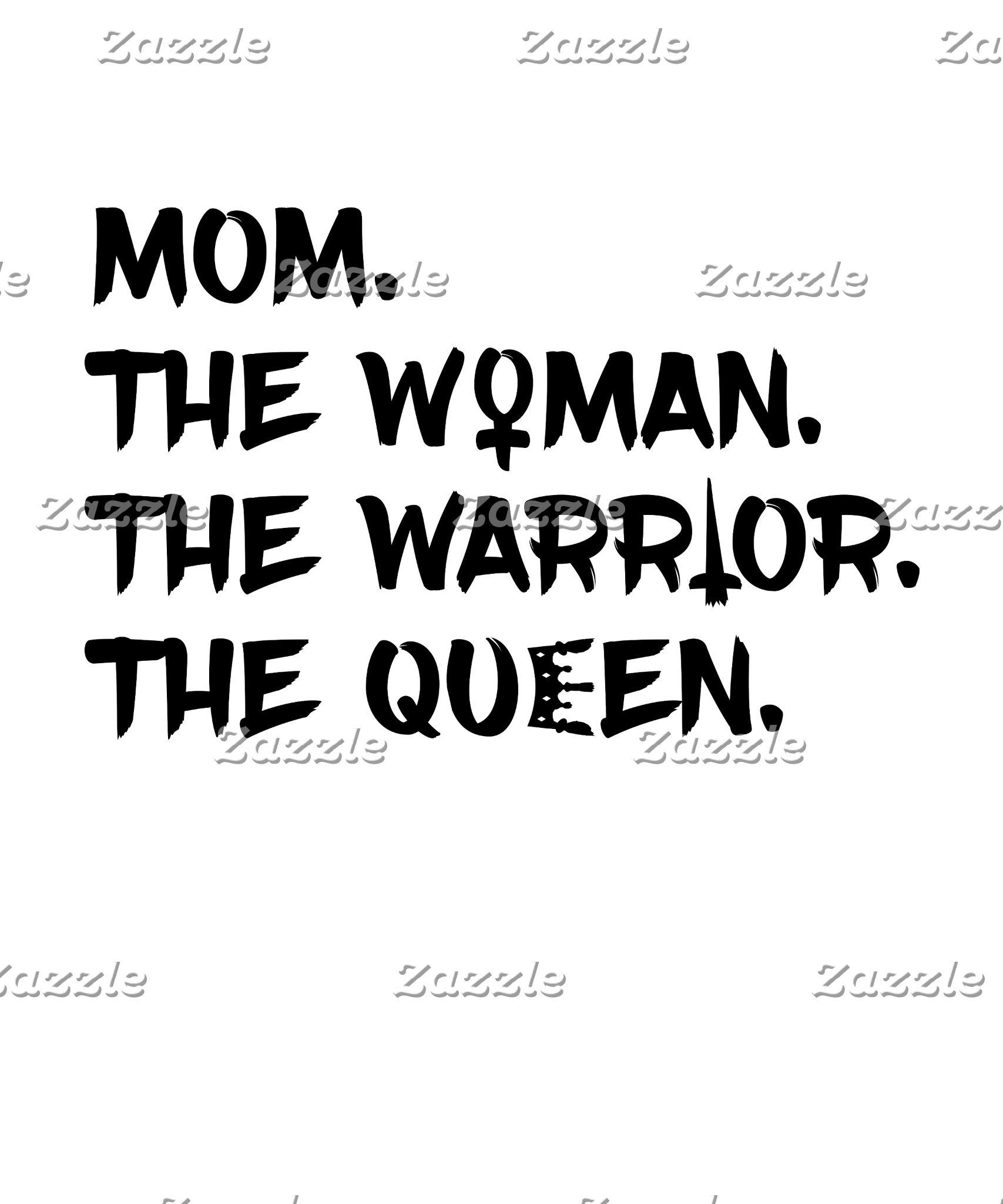 Mom: Woman, Warrior, Queen