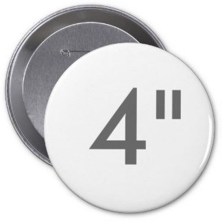 "4"" ZAZZLE Badges HUGE"
