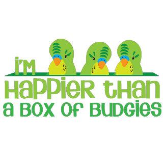 I'm happier than a box of budgies