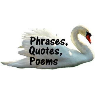 Phrases, Quotes, Poems