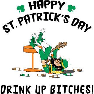 Drink Up Bitches - Irish Drinking T-Shirt