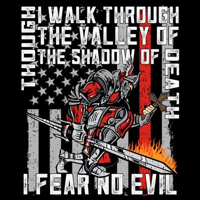 I Fear No Evil Firefighter Crusader