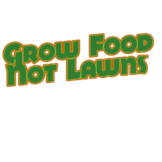 """""""Grow food not lawns"""""""