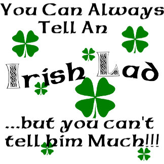 Funny Irish Lad  T-Shirts Gifts Cards