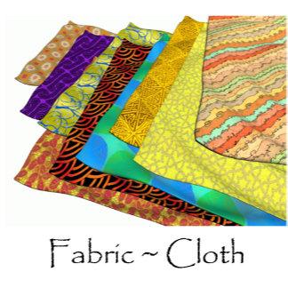 Fabric ~ Cloth