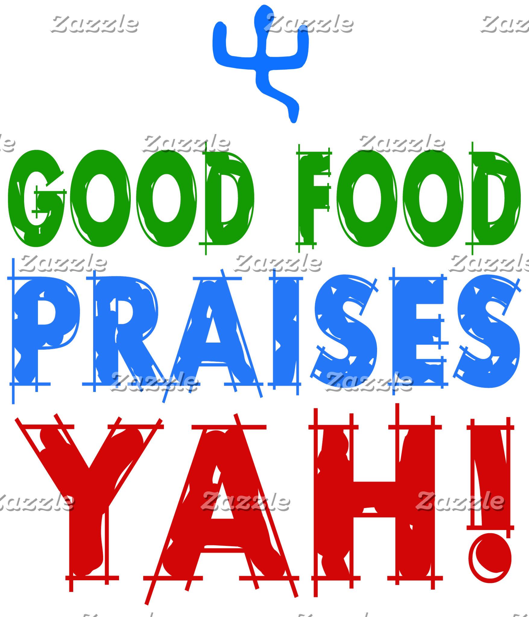 Good Food Praises Yah!