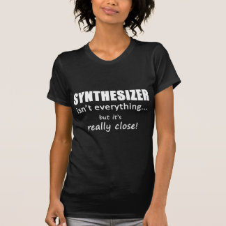 Synthesizer ist nicht alles T-Shirt