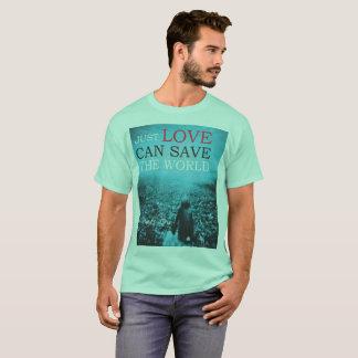 T-Scheiße Liebe retten die Welt T-Shirt