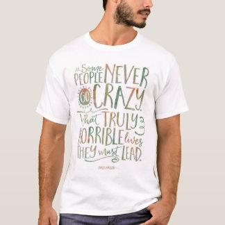 T - Shirt Charless Bukowski, gehen verrücktes,