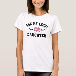 T-shirt Interrogez-moi au sujet de ma fille