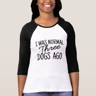T-shirt J'étais il y a les trois chiens normaux