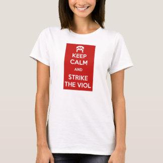 T-shirt Keep Calm and Strike the Viol Shirt