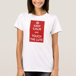 T-shirt Keep Calm and Touch the Lute shirt