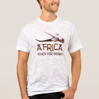 T-shirt L'Afrique n'est pas pour des poules mouillées :