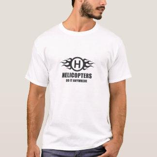 T-shirt Les hélicoptères le font n'importe où