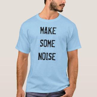 """T - Shirt """"machen Sie etwas Geräusche"""""""