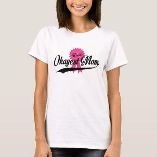 T-shirt Maman d'Okayest du monde