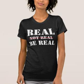 T - Shirts /Real, nicht wirklich, sind wirklicher