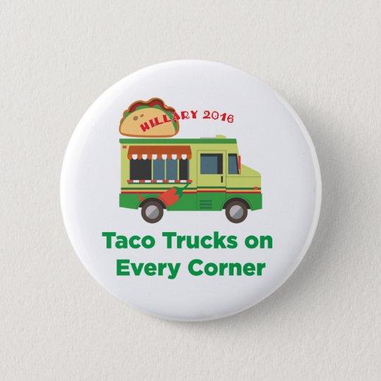 Taco-LKWs auf jeder Ecke: Hillary 2016 Runder Button 5,7 Cm