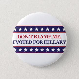 Tadeln Sie mich nicht, den ich für Hillary Clinton Runder Button 5,1 Cm