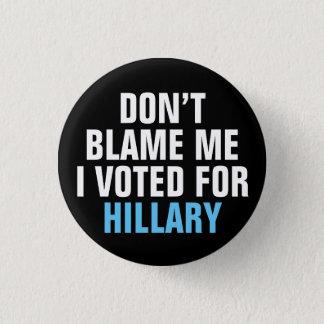 """""""Tadeln Sie mich nicht, den ich für Hillary"""" Knopf Runder Button 2,5 Cm"""