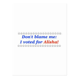 Tadeln Sie mich nicht: Ich wählte für Alisha Postkarte