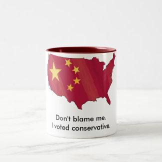 Tadeln Sie mich nicht. Ich wählte Konservativen Zweifarbige Tasse