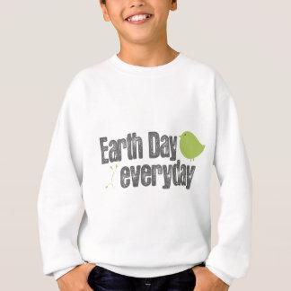 Tag der Erde jeden Tag! Sweatshirt