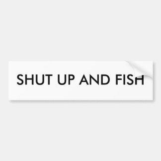 Tais-toi et pêchez autocollant de voiture