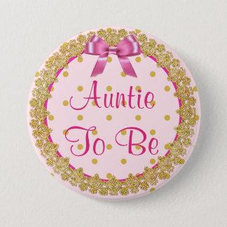 Tante, zum rosa und GoldBabyparty-Knopf zu sein Runder Button 7,6 Cm