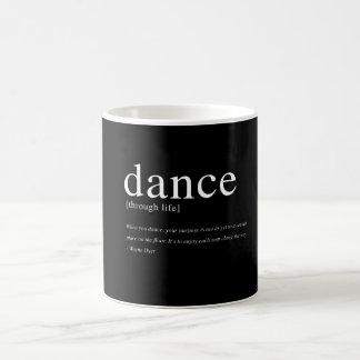 Tanz durch das Leben, inspirierend Zitat Kaffeetasse