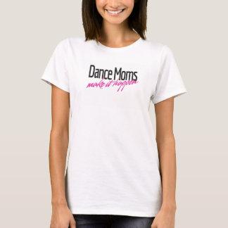 Tanz-Mammen lassen es geschehen T-Shirt