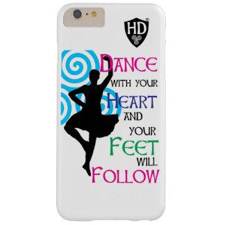Tanz mit Ihrem Herzen u. Ihren Füßen folgt Barely There iPhone 6 Plus Hülle