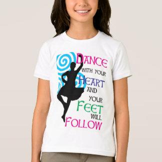 Tanz mit Ihrem Herzen u. Ihren Füßen folgt T-Shirt