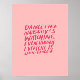 Tanz mögen aufpassenden niemanden, obwohl jeder poster