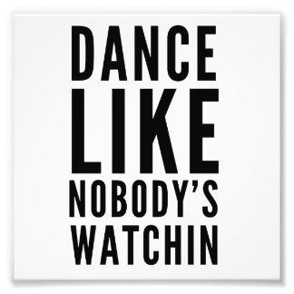 Tanz mögen niemanden Watchin Fotografischer Druck