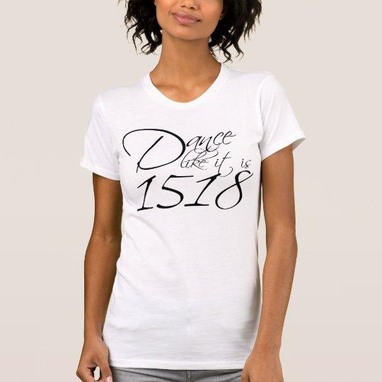 Tanz wie es ist heller T - Shirt 1518
