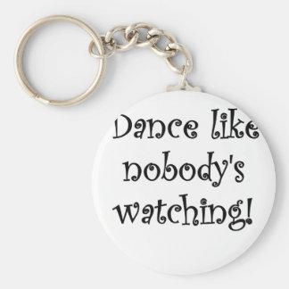 Tanz wie Nobodys Aufpassen Schlüsselanhänger