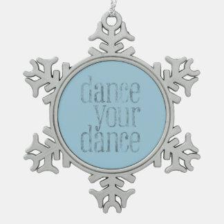 Tanzen Sie Ihren Tanz Schneeflocken Zinn-Ornament
