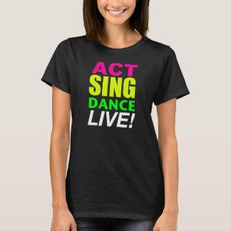 Tat singen den LIVE Tanz! T-Shirt