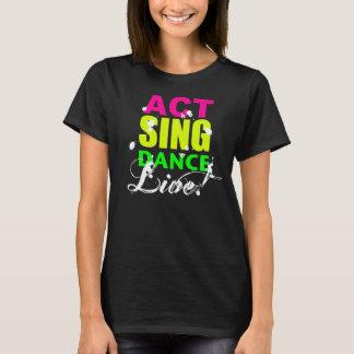 Tat singen den LIVE Tanz! T-Shirt/Trägershirt T-Shirt