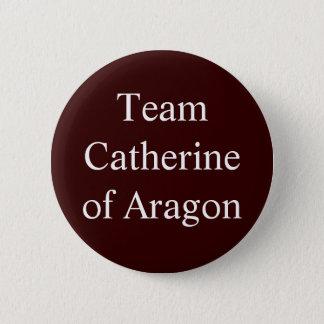 Team Catherine von Aragonien Runder Button 5,7 Cm